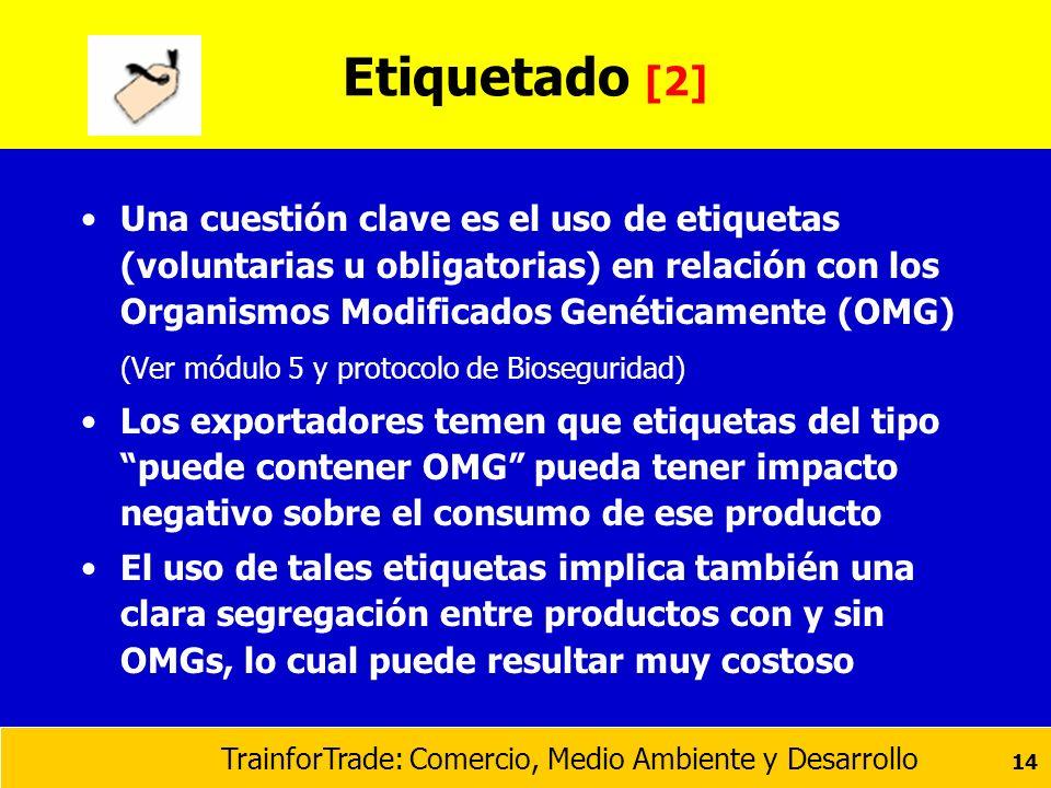 Etiquetado [2] Una cuestión clave es el uso de etiquetas (voluntarias u obligatorias) en relación con los Organismos Modificados Genéticamente (OMG)